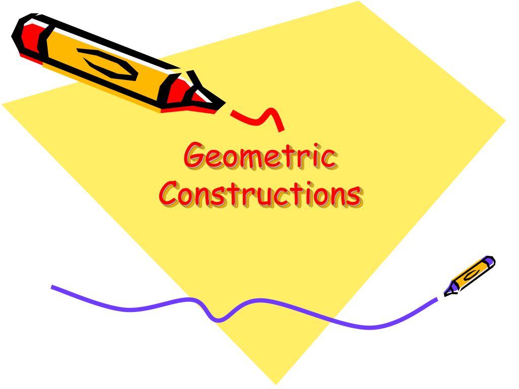geometric constructions l.