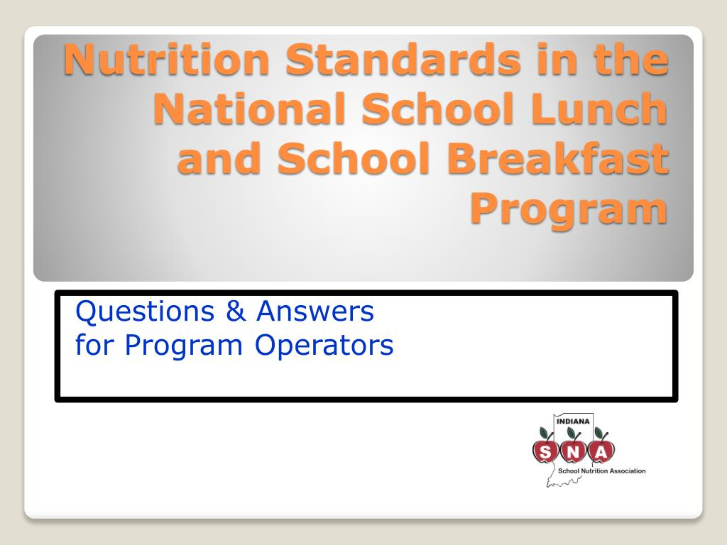 nutrition standards in the national school lunch and school breakfast program l.
