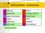 clotting factors proenzymes