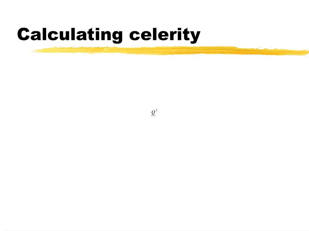 Calculating celerity