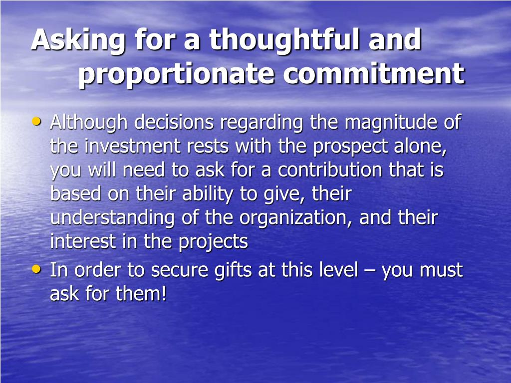 Asking for a thoughtful and proportionate commitment