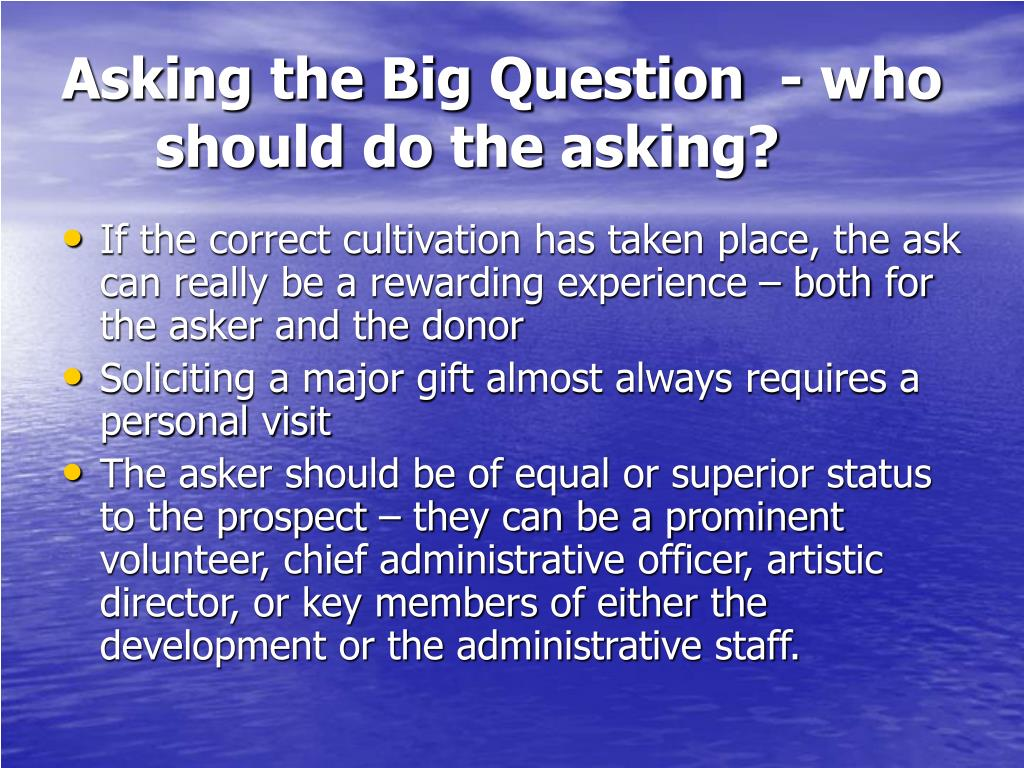 Asking the Big Question  - who should do the asking?