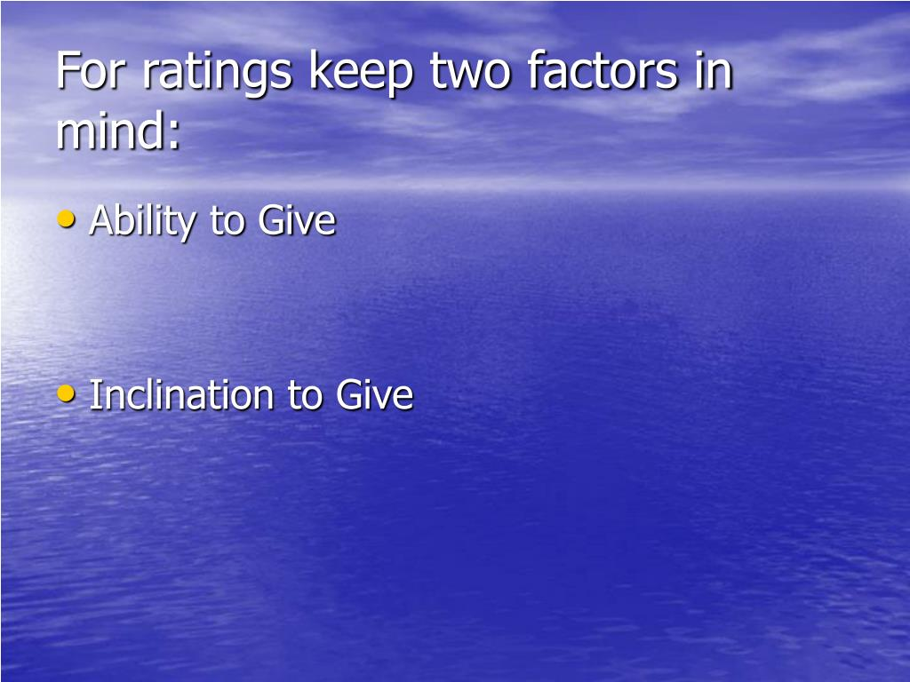 For ratings keep two factors in mind:
