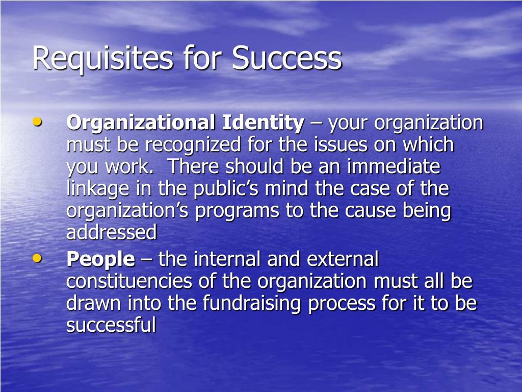 Requisites for Success