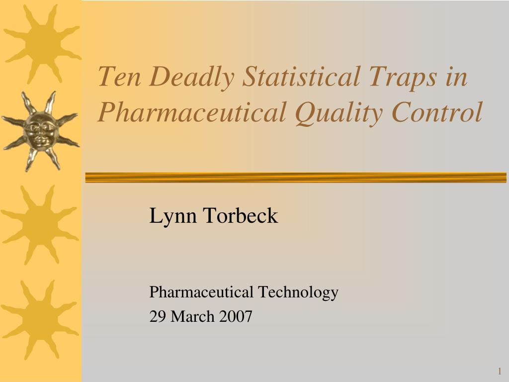 ten deadly statistical traps in pharmaceutical quality control l.