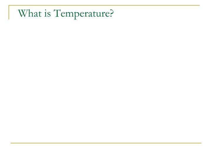 What is temperature