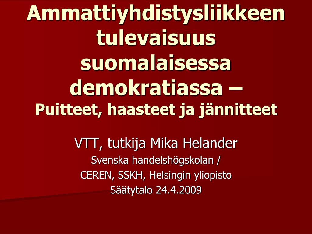 ammattiyhdistysliikkeen tulevaisuus suomalaisessa demokratiassa puitteet haasteet ja j nnitteet l.