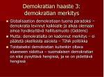 demokratian haaste 3 demokratian merkitys