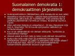 suomalainen demokratia 1 demokraattinen j rjestelm