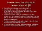 suomalainen demokratia 2 demokratian tekij t