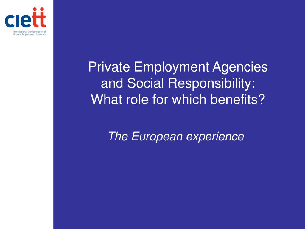 private employment agencies and social responsibility what role for which benefits l.