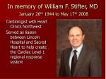 in memory of william f stifter md january 26 th 1944 to may 17 th 2008