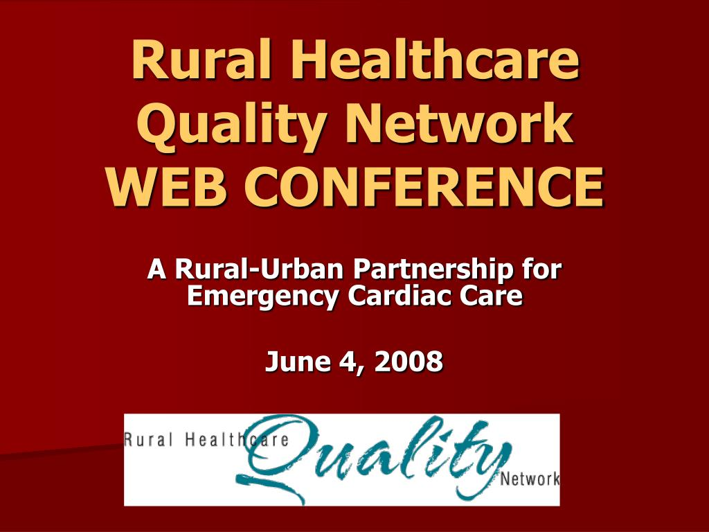 rural healthcare quality network web conference l.