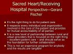 sacred heart receiving hospital perspective gerard fischer