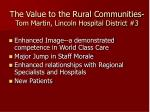 the value to the rural communities tom martin lincoln hospital district 3