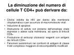 la diminuzione del numero di cellule t cd4 pu derivare da