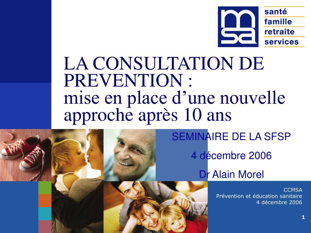la consultation de prevention mise en place d une nouvelle approche apr s 10 ans l.