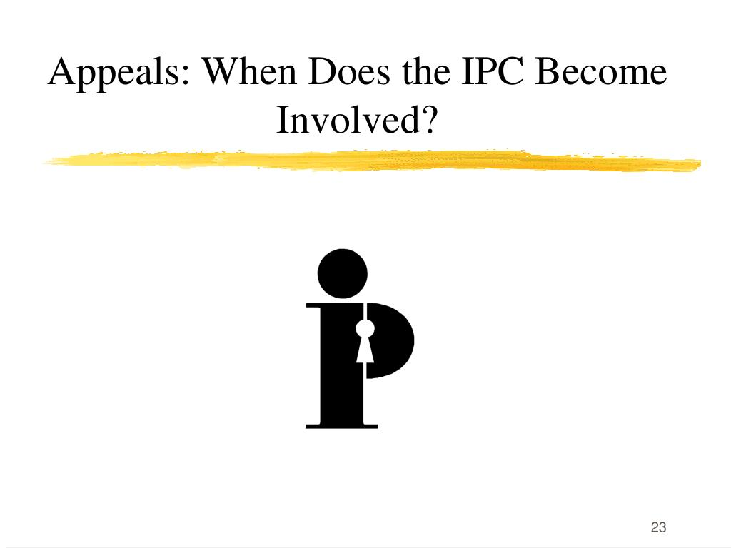 Appeals: When Does the IPC Become Involved?