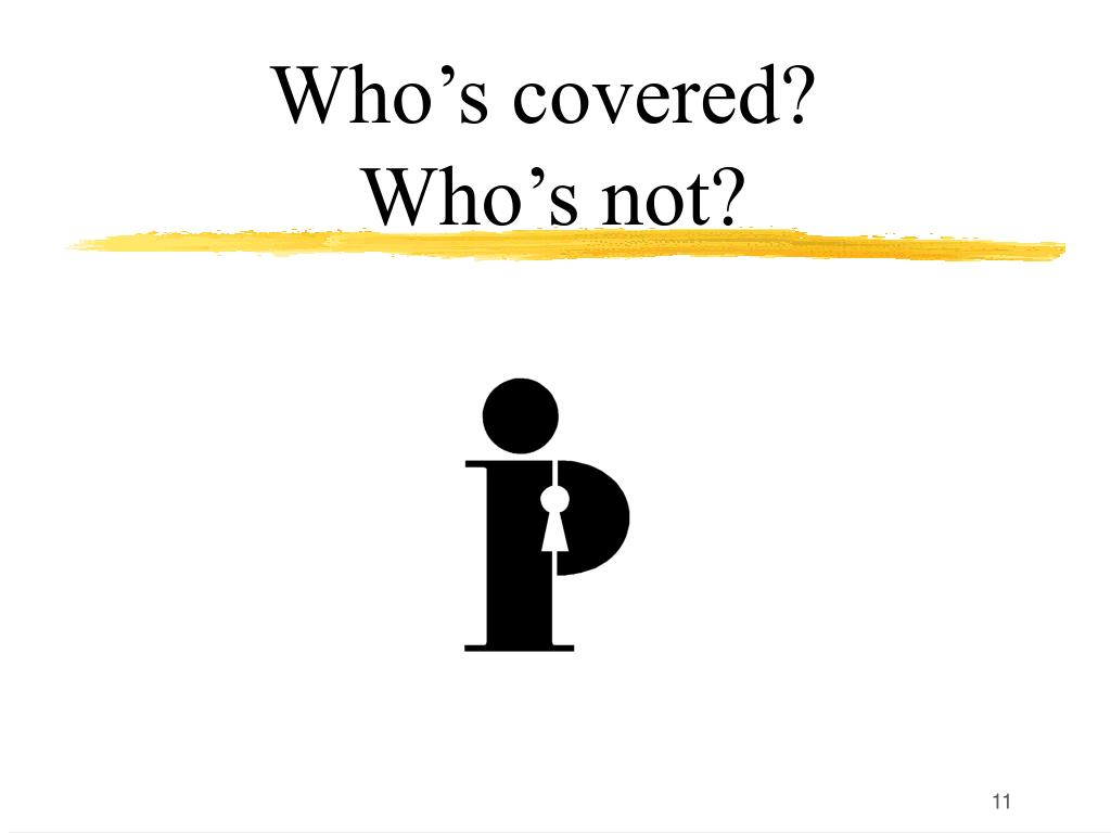 Who's covered?
