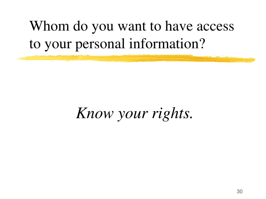 Whom do you want to have access to your personal information?