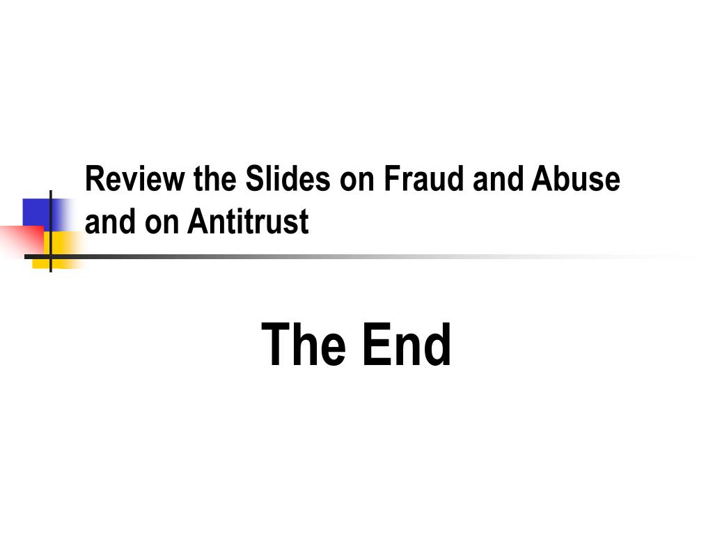 Review the Slides on Fraud and Abuse and on Antitrust