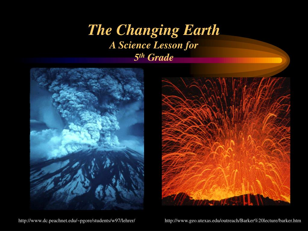 the changing earth a science lesson for 5 th grade l.