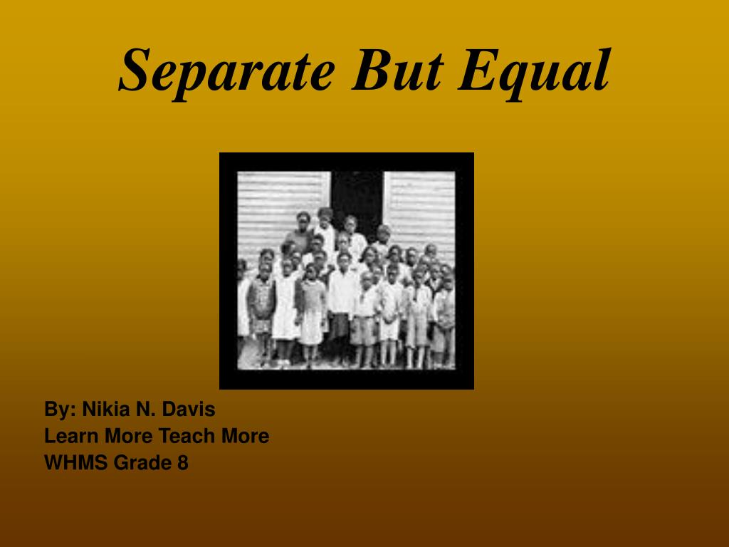 separate but equal l.