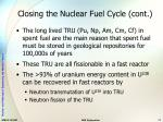 closing the nuclear fuel cycle cont