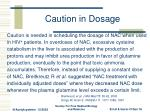 caution in dosage