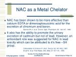 nac as a metal chelator
