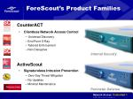 forescout s product families