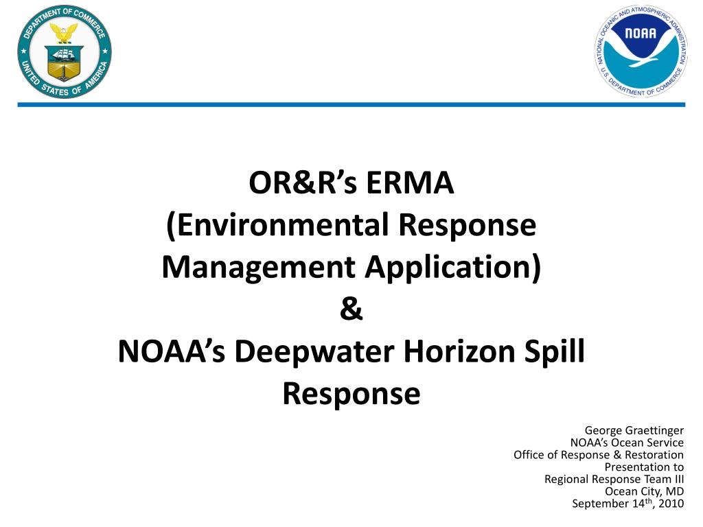 or r s erma environmental response management application noaa s deepwater horizon spill response l.