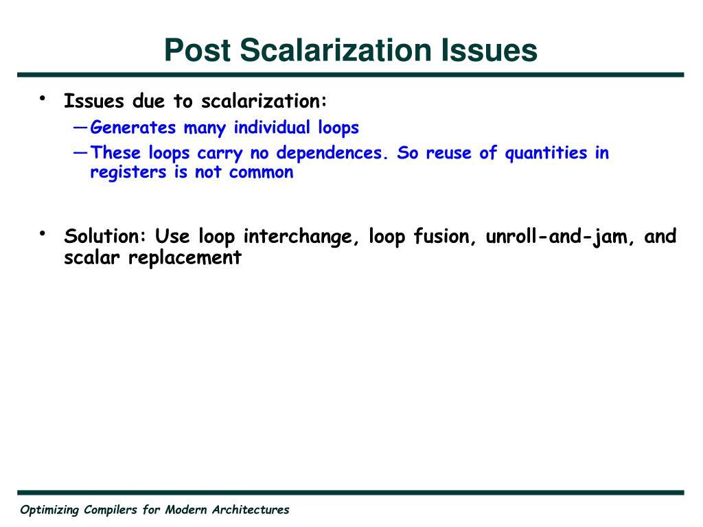 Post Scalarization Issues