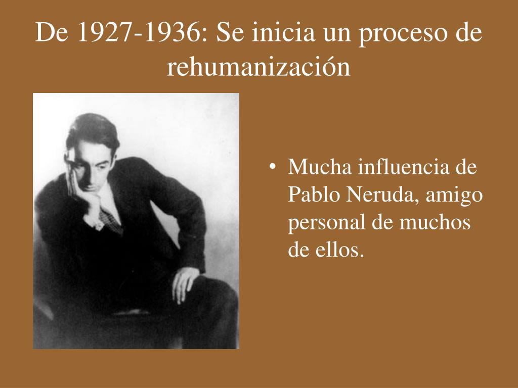 De 1927-1936: Se inicia un proceso de rehumanización