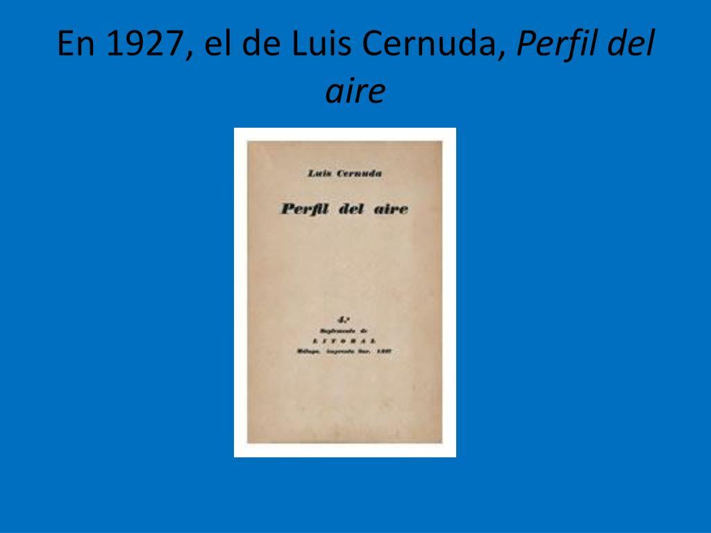 En 1927, el de Luis Cernuda,