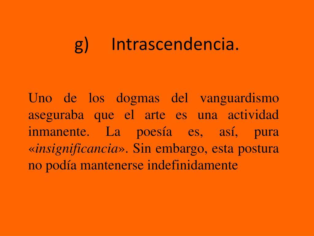 g) Intrascendencia.