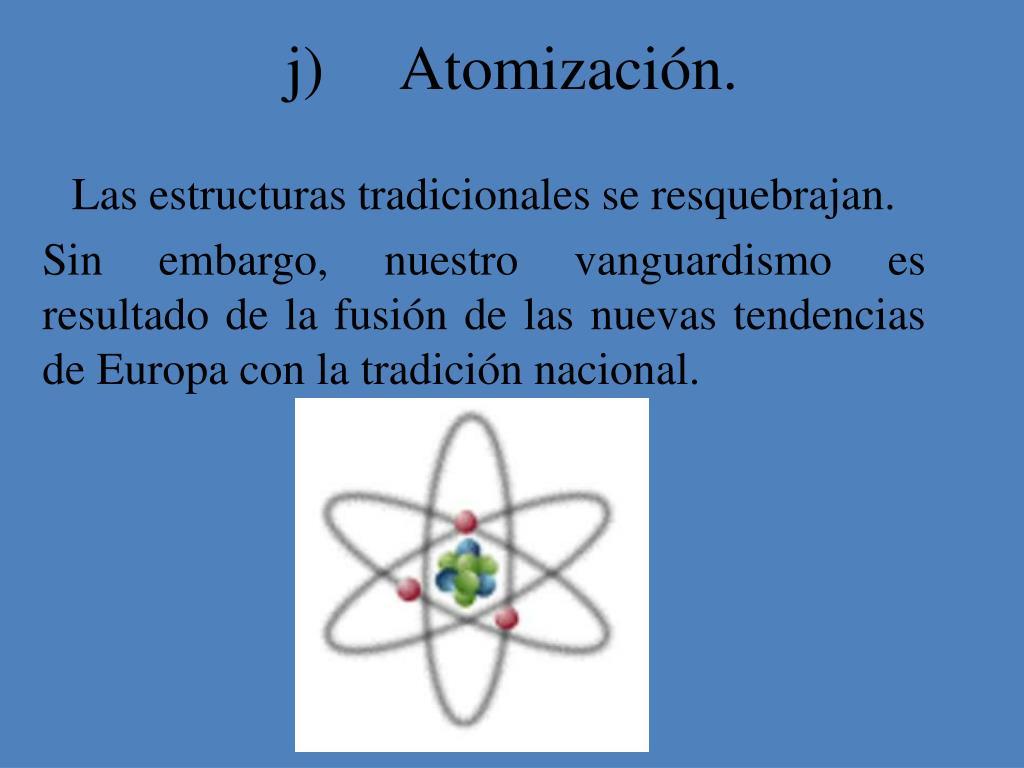 j) Atomización.
