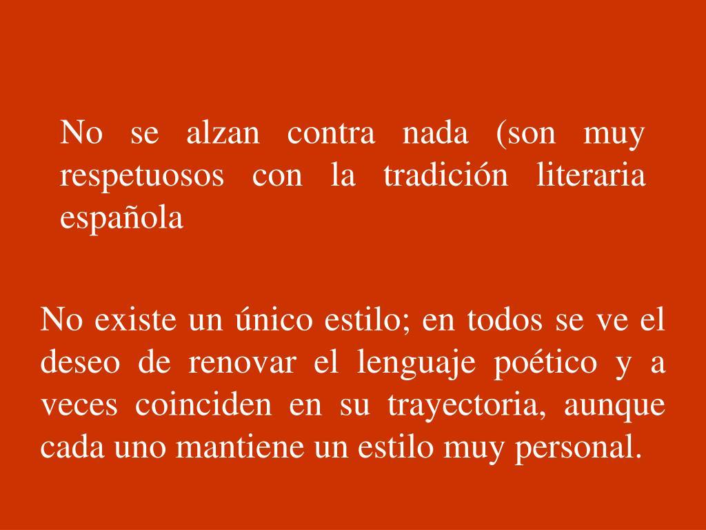 No se alzan contra nada (son muy respetuosos con la tradición literaria española