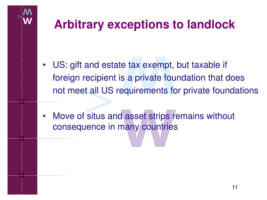 US: gift and estate tax exempt, but taxable if
