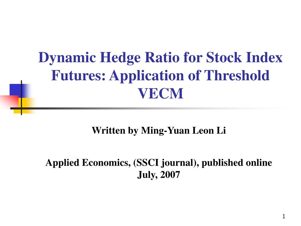 dynamic hedge ratio for stock index futures application of threshold vecm l.