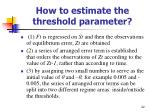 how to estimate the threshold parameter
