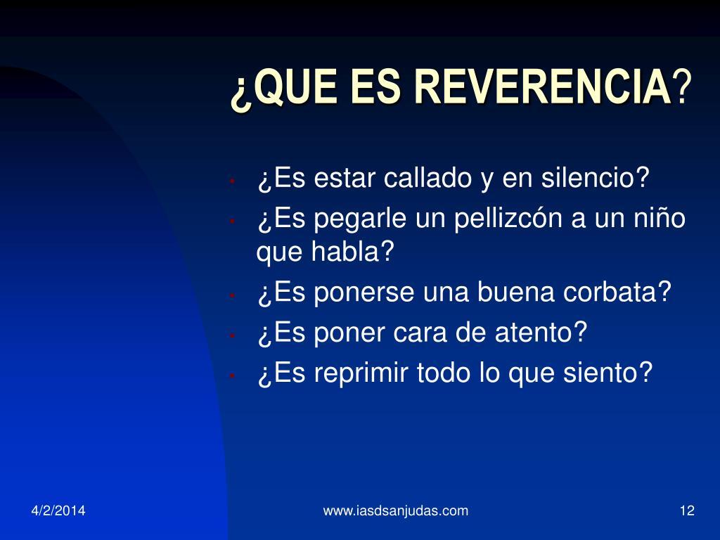 ¿QUE ES REVERENCIA