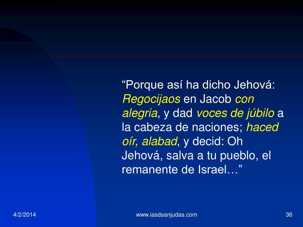 """Porque así ha dicho Jehová:"