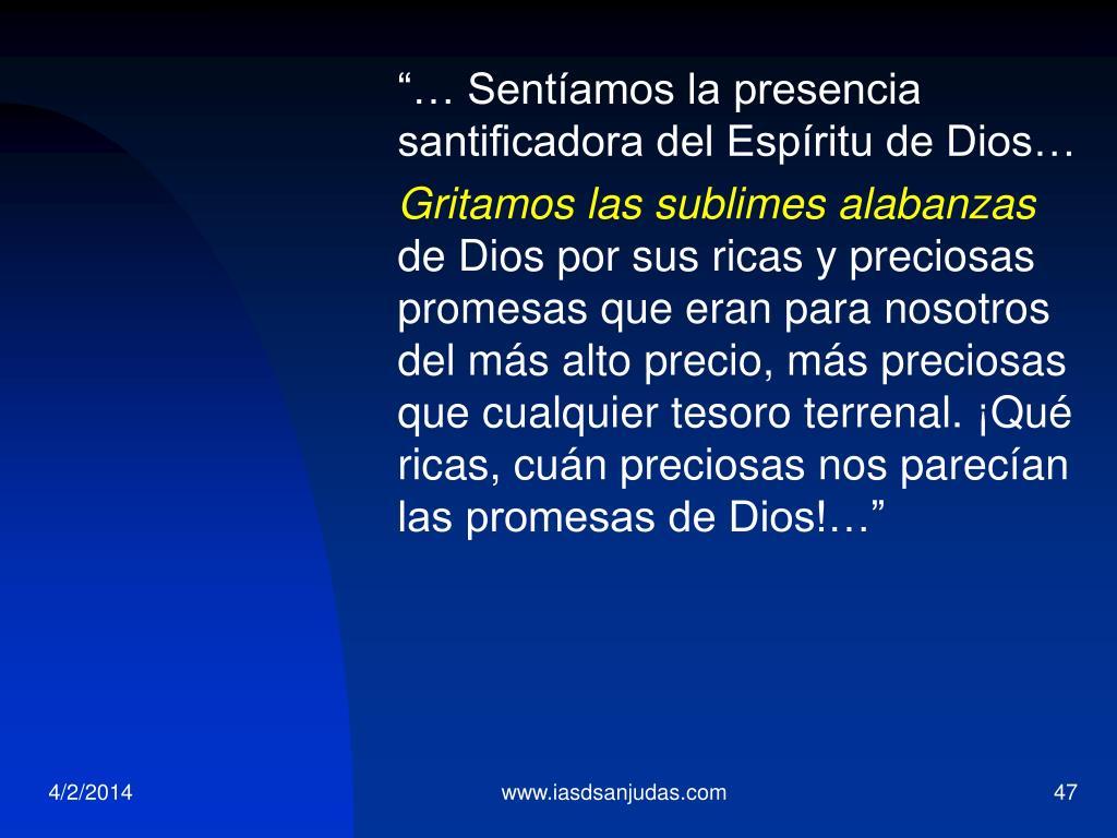 """""""… Sentíamos la presencia santificadora del Espíritu de Dios…"""