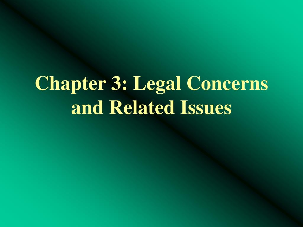 chapter 3 legal concerns and related issues l.