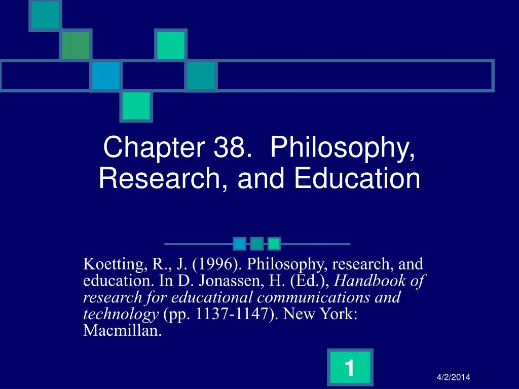 chapter 38 philosophy research and education l.