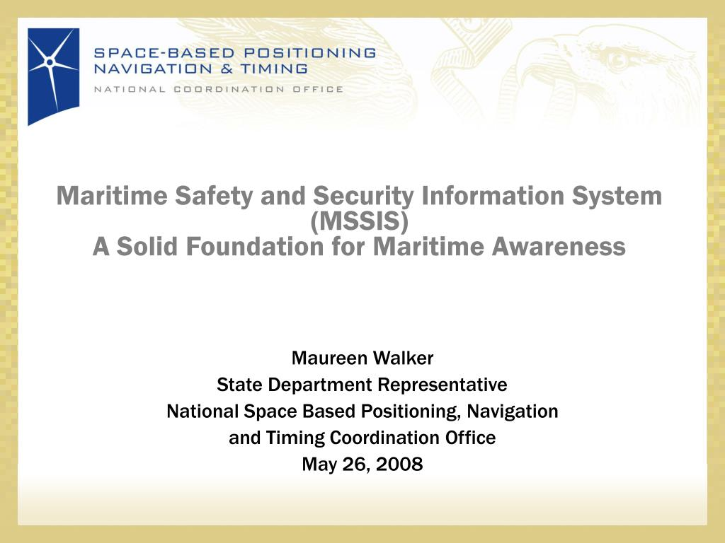 maritime safety and security information system mssis a solid foundation for maritime awareness l.