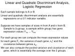 linear and quadratic discriminant analysis logistic regression
