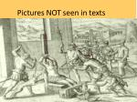 pictures not seen in texts