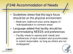 f246 accommodation of needs